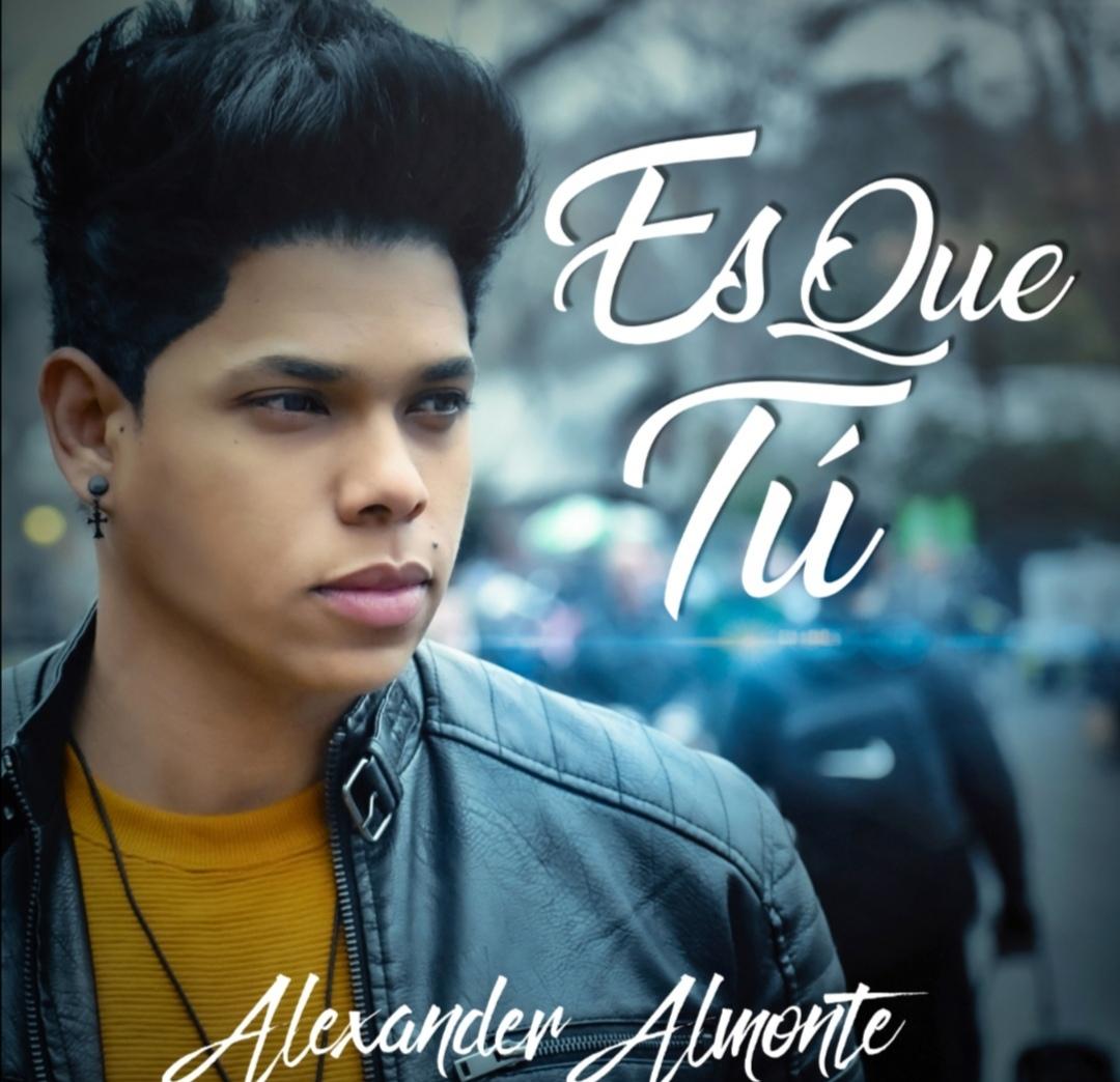 """Alexander Almonte lanzará """"Es que tú"""" su primer tema comosolista"""